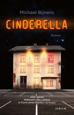 """Michael Bijnens' Roman """"Cinderella"""" erscheint am 8. September in deutscher Übersetzung im Atrium Verlag."""